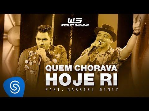 Wesley Safadão - Quem chorava hoje ri Part. Gabriel Diniz