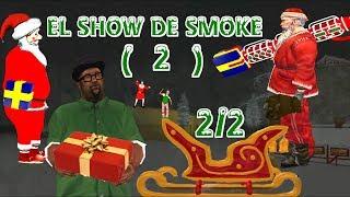GTA SA El Show De Smoke Loquendo (2) ¿Navidad? Parte 2/2