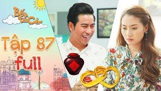 Bố là tất cả  tập 87 full: Minh Thảo tỏ thái độ kỳ lạ khi Hoàng Khang cầu hôn mình trong lúc say xỉn
