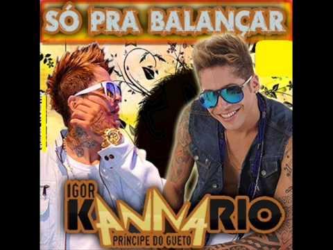 Igor Kannário 2014 [CD NOVO] - Só Pra Balançar • Força Estranha [Part. Edcity]