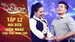 Nhạc hội quê hương | tập 12: Hai đứa giận nhau - Thu Vân, Minh Trí
