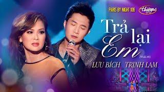 Trả Lại Em - Lưu Bích & Trịnh Lam (PBN 106)
