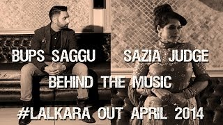 Bups Saggu - Lalkara - Behind The Music