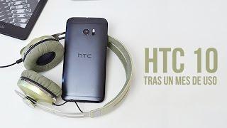 HTC 10 tras un mes de uso