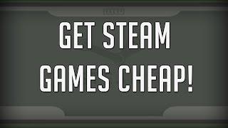 Get Steam Games Cheap!