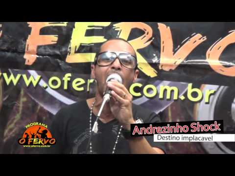 Mc Andrezinho Shock - Destino Implacavel - AO VIVO no Programa O FERVO