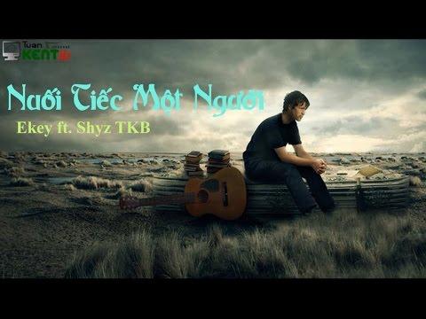 Nuối Tiếc Một Người - Ekey ft. Shyz TKB [Video Lyric + Kara HD]