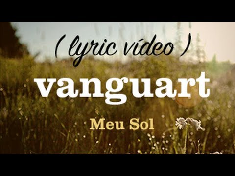 Vanguart - Meu Sol (Lyric Video)