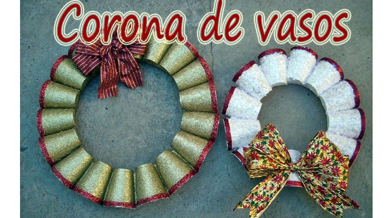 Corona navide a de vasos unicel youtube - Manualidades con vasos de plastico ...
