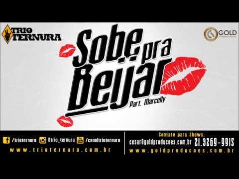 Trio Ternura - Sobe Pra Beijar (Áudio Oficial) Part. Mc Marcelly