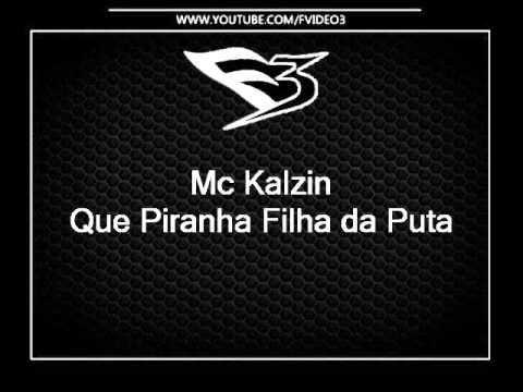 Mc Kalzin - Que Piranha Filha Puta [LANÇAMENTO 2014] [ALEX DJ DA BAIXADA & SELMINHO DJ]