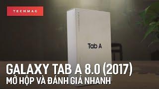 Galaxy Tab A 8.0 (2017): mở hộp và đánh giá nhanh