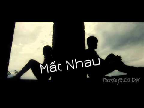 Mất Nhau - Turtle ft Lil DN