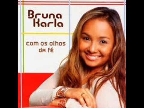 BRUNA  KARLA COM OS OLHOS DA FÉ COMPLETO.