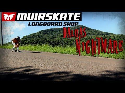 Dalua's Nightmare | Muir Skate Longboard Shop