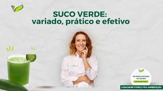 Suco Verde - prático, variado e efetivo