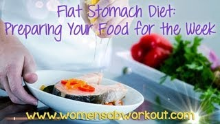 Flat Stomach Diet Plan For Women: Preparing Your Food