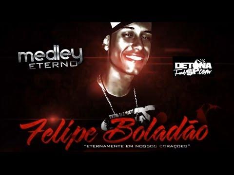 MC Felipe Boladão - Medley Especial #EternoFelipeBoladão