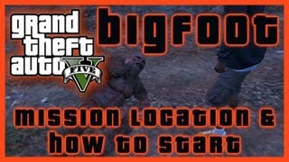 GTA V BIGFOOT MISSION HOW TO START THE LAST ONE