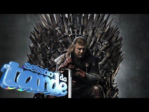 Sessão da Tarde | Game of Thrones