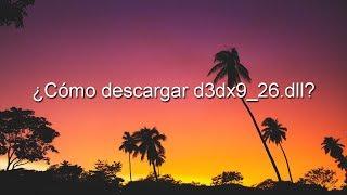 Como Descargar D3dx9_26.dll Win 7