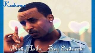 "Nati Haile - Bey Enitarek ""በይ እንታረቅ"" (Amharic)"