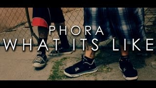 Phora - What It's Like