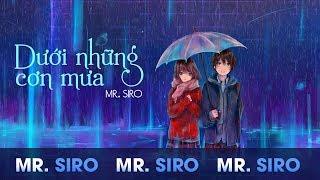 Dưới Những Cơn Mưa Remix - Mr. Siro (Lyrics Video)