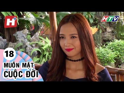 Muôn Mặt Cuộc Đời - Tập 18 | Phim Tình Cảm Việt Nam Hay Nhất 2017