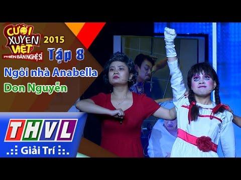 THVL | Cười xuyên Việt - Phiên bản nghệ sĩ 2015 | Tập 8: Ngôi nhà Anabella - Don Nguyễn