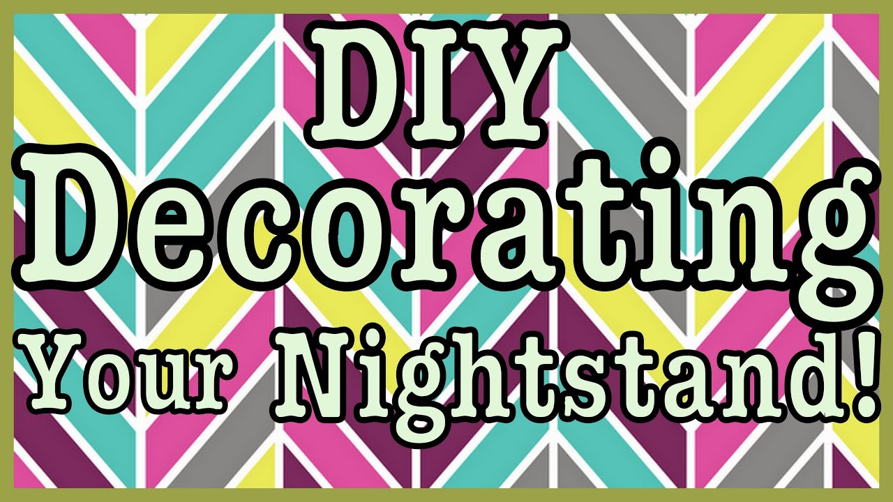 Diy decorate your nightstand roomspiration home decor youtube
