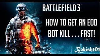 Battlefield 3: Fastest Way to Get An EOD Bot Kill [Tutorial]