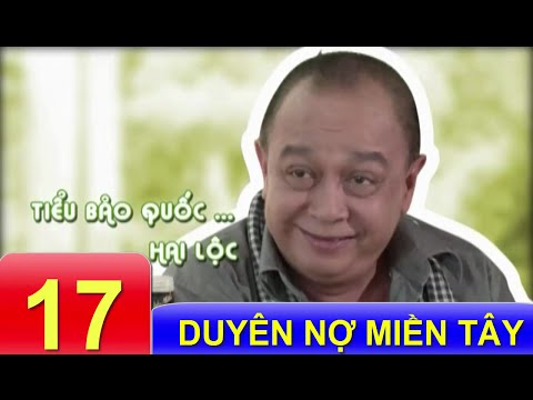 Phim Việt Nam Hay | Duyên Nợ Miền Tây - Tập 17