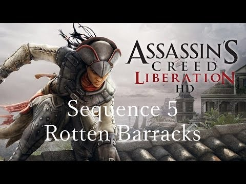 Assassins Creed Liberation HD [Part 32] Sequence 5 Rotten Barracks