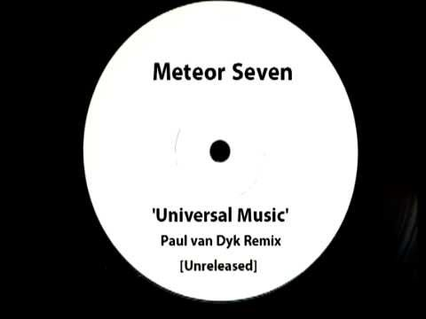 Meteor Seven - Universal Music [Paul van Dyk Remix] UNRELEASED