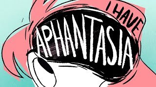 I have APHANTASIA (and you may too...without realising it!)