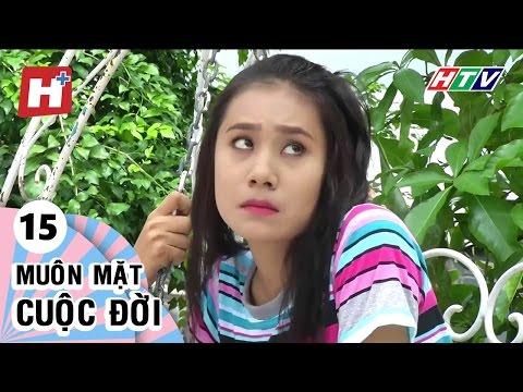 Muôn Mặt Cuộc Đời - Tập 15 | Phim Tình Cảm Việt Nam Hay Nhất 2017