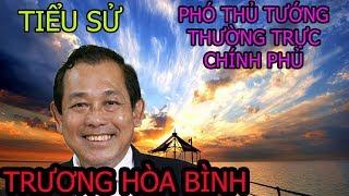 Tiểu sử chi tiết PTT thường trực chính phủ   Trương Hòa Bình