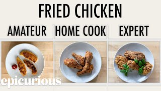 4 Levels of Fried Chicken: Amateur to Food Scientist   Epicurious