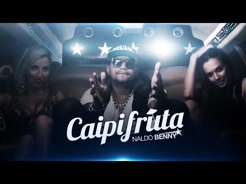 Naldo Benny -  Caipifruta (Clipe Oficial)