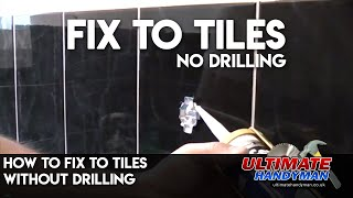 Fixing to tiles using silicone