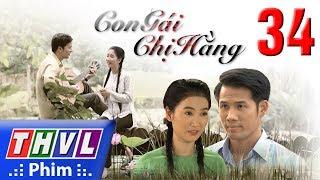THVL | Con gái chị Hằng - Tập 34