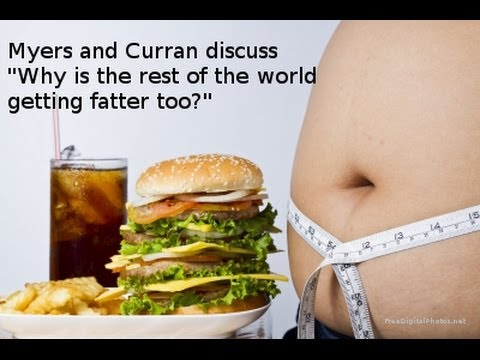 Eric Myers and Maggie Curran talk about why obesity is ballooning around the world