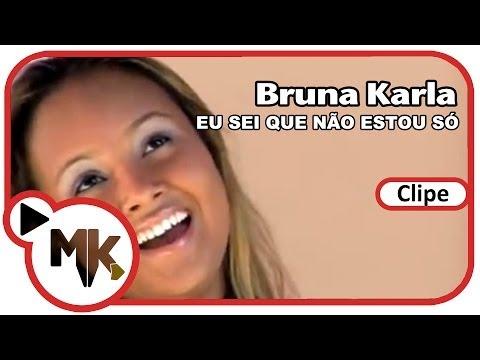Bruna Karla - Eu Sei Que Não Estou Só (Clipe Oficial MK Music)
