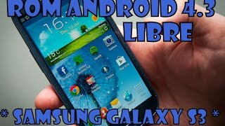 Instalar ROM OFFICIAL UNBRANDED (LIBRE) ANDROID 4.3