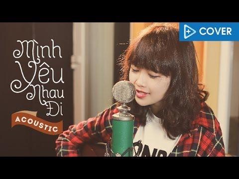 Bích Phương - Mình Yêu Nhau Đi - Mờ Naive ft Duy Phong, Hoàng Anh (Acoustic Cover)