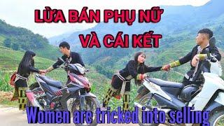 Iu-Mienh Video | Lừa Bán Phụ Nữ Và Cái Kết