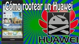 Cómo Rootear O Hacer Root A Un Huawei