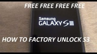 How To Factory Unlock Samsung Galaxy S3 FREE In Couple Min