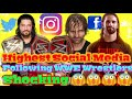 WWE Top10 Highest Social Media Following Wrestlers Highest Facebook Twitter Instagram following WU